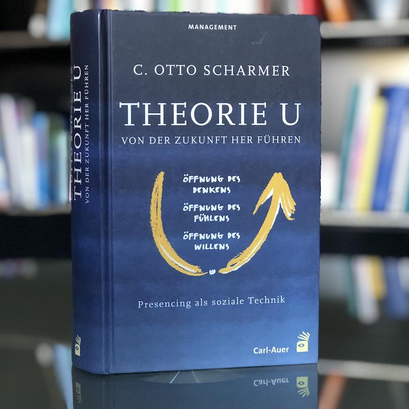 Theorie U - Von der Zukunft her führen