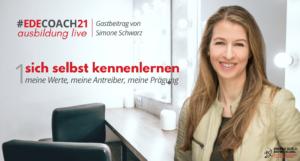 edecoach21 Coaching Ausbildung erstes Modul sich selbst besser kennenlernen ein Gastbeitrag von Simone Schwarz